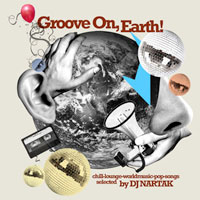 Groove on, Earth - DJ Nartak